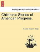 Children's Stories of American Progress.