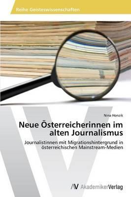 Neue Österreicherinnen im alten Journalismus