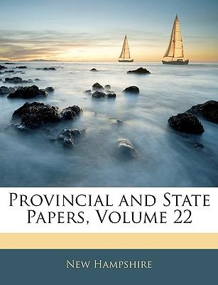 Provincial and State Papers, Volume 22