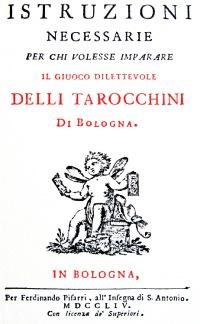 Istruzioni necessarie per chi volesse imparare il giuoco dilettevole delli Tarocchini di Bologna