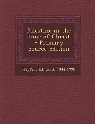 Palestine in the Time of Christ