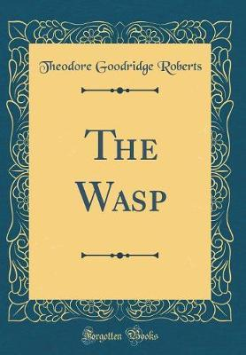 The Wasp (Classic Reprint)