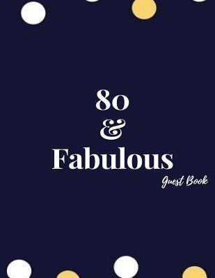 80 & Fabulous