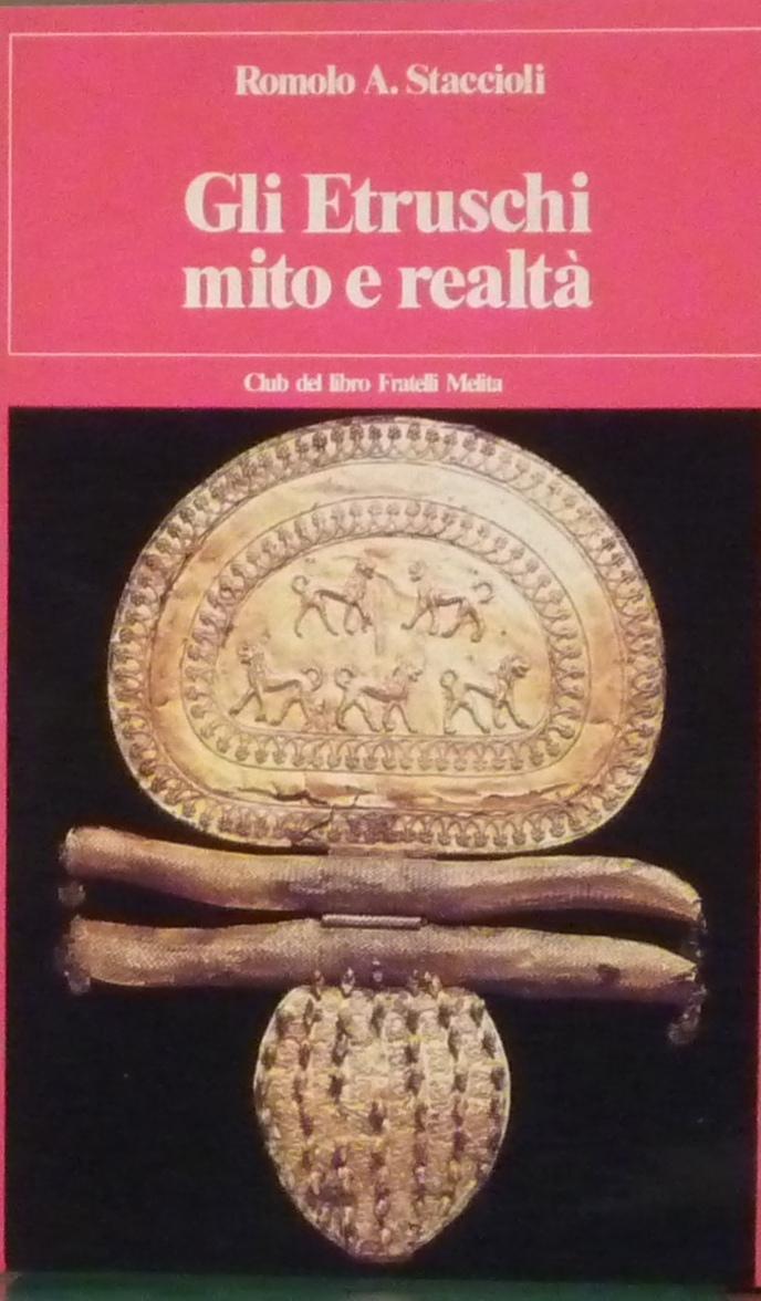 Gli Etruschi mito e realtà
