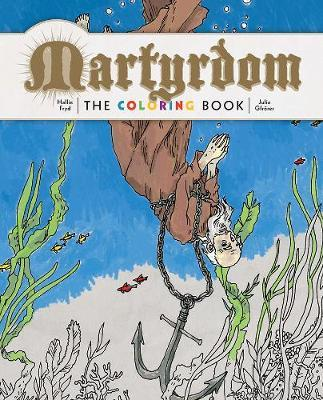 Martyrdom Adult Coloring Book