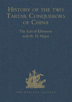 History of the two Tartar Conquerors of China, including the two Journeys into Tartary of Father Ferdinand Verbiest in the Suite of the Emperor Emperor, From the Dutch of Nicholaas Witsen