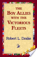 The Boy Allies with the Victorious Fleets