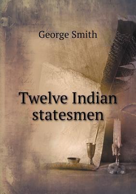 Twelve Indian Statesmen