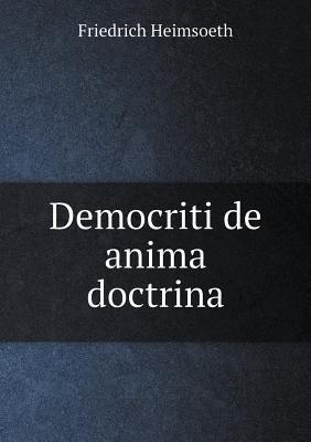 Democriti de Anima Doctrina