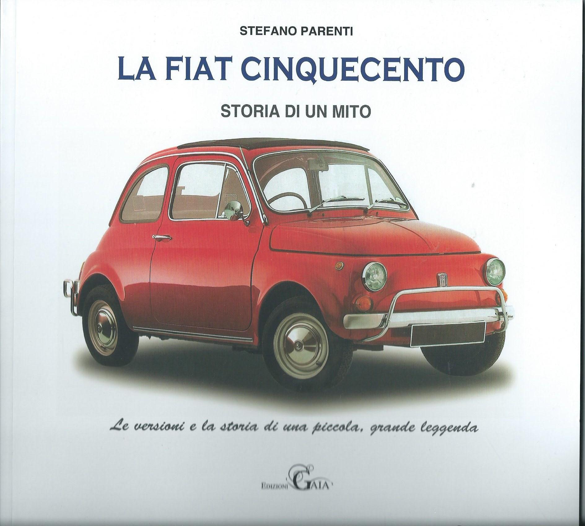 La Fiat 500. Storia di un mito - Stefano Parenti - 1 recensioni ... 418fdbec9597