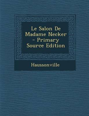 Le Salon de Madame Necker - Primary Source Edition