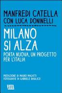 Milano si alza. Porta nuova, un progetto per l'Italia