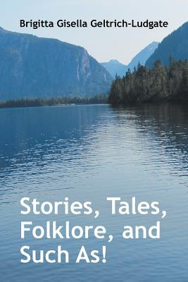 Stories, Tales, Folklore, and Such As!