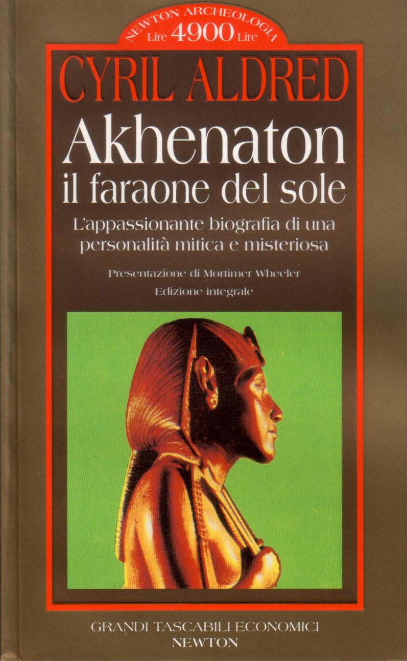 Akhenaton, il faraone del sole