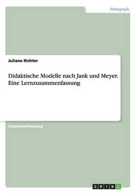 Didaktische Modelle nach Jank und Meyer. Eine Lernzusammenfassung