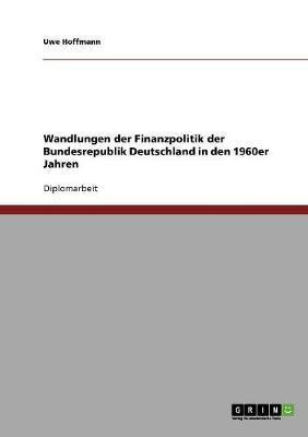 Wandlungen der Finanzpolitik der Bundesrepublik Deutschland in den 1960er Jahren