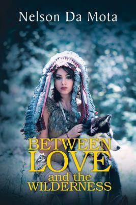 Between Love and the Wilderness