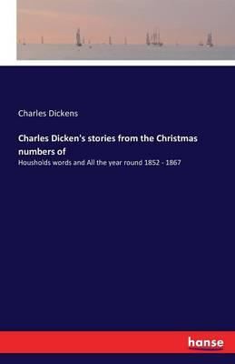 Charles Dicken's stories from the Christmas numbers of