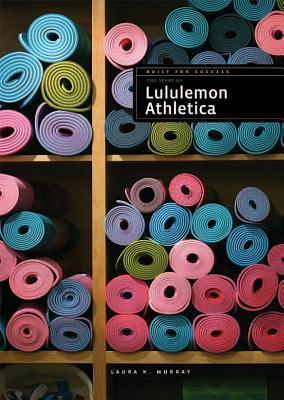 The Story of Lululemon Athletica