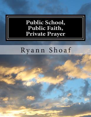 Public School, Public Faith, Private Prayer