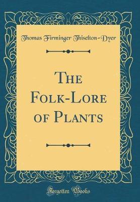 The Folk-Lore of Pla...