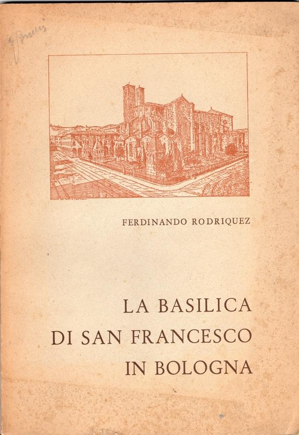 La Basilica di San Francesco in Bologna
