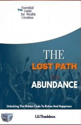 The Lost Path to Abundance
