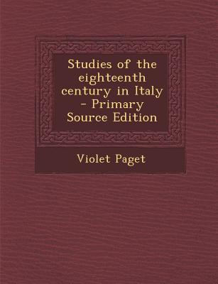 Studies of the Eighteenth Century in Italy - Primary Source Edition