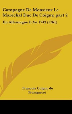 Campagne De Monsieur Le Marechal Duc De Coigny