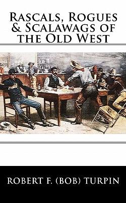 Rascals, Rogues & Scalawags of the Old West