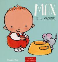 Max e il vasino. Ediz. a colori