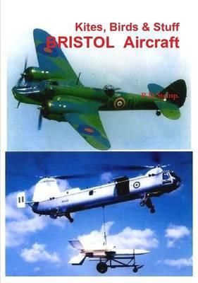 Kites, Birds & Stuff - Bristol Aircraft.