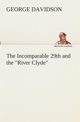 """The Incomparable 29th and the """"River Clyde"""""""