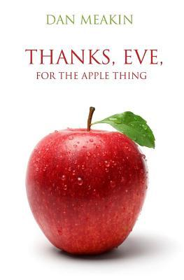 Thanks, Eve, For The Apple Thing