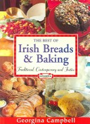The Best of Irish Breads and Baking - Traditional, Contemporary and Festive