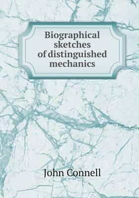 Biographical Sketches of Distinguished Mechanics