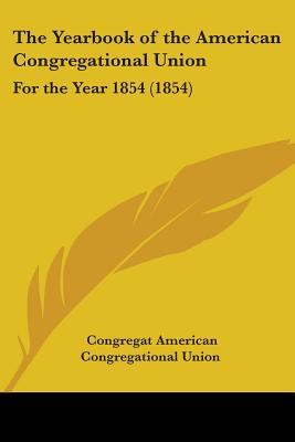 The Yearbook of the American Congregational Union
