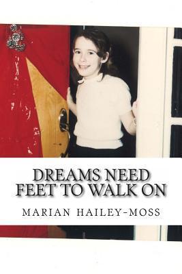 Dreams Need Feet to Walk on