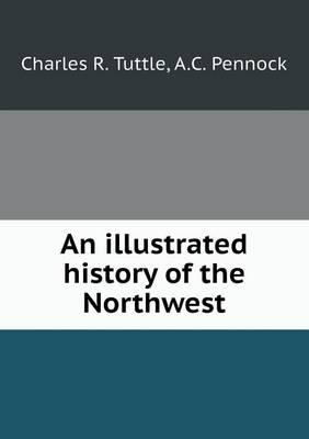 An Illustrated History of the Northwest