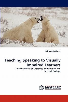 Teaching Speaking to Visually Impaired Learners