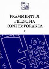 Frammenti di Filosofia Contemporanea vol. I