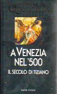 La vita quotidiana a Venezia nel '500, il secolo di Tiziano