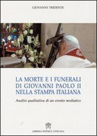 La morte e i funerali di Giovanni Paolo II nella stampa italiana. Analisi qualitativa di un evento mediatico