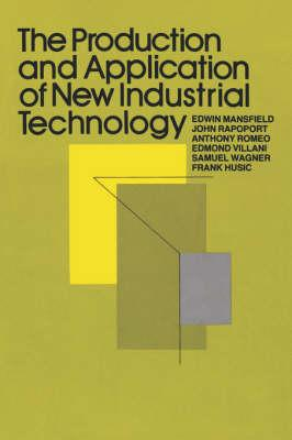 The Production and Application of New Industrial Technology