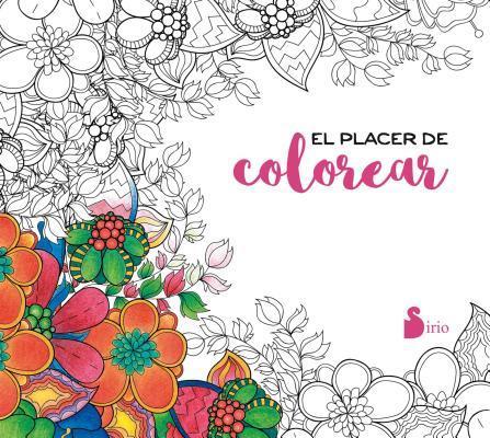 El placer de colorear / The Pleasure of Coloring