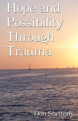Hope and Possibility Through Trauma