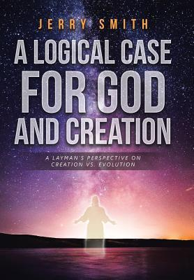 A Logical Case For God And Creation