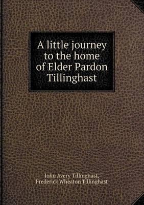 A Little Journey to the Home of Elder Pardon Tillinghast