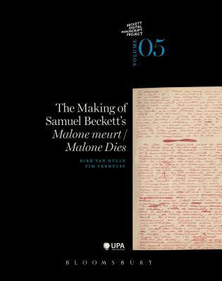 The Making of Samuel Beckett's Malone Dies / Malone Dies