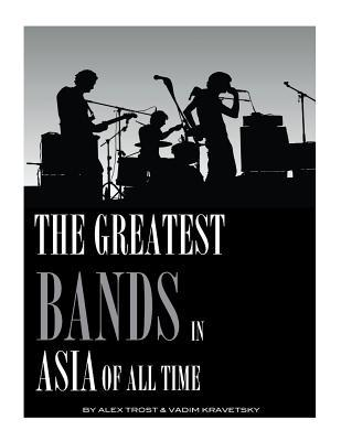 The Greatest Bands in the Asia of All Time